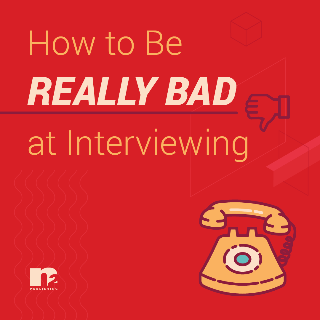 How to Be Really Bad at Interviewing Graphic